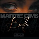 Ma&icirc;tre Gims - Bella