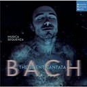 Musica Sequenza - Bach: The Silent Cantata