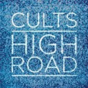 Cults - High road
