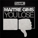 Maître Gims - You lose
