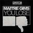 Maître Gims - You lose