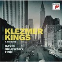 David Orlowsky Trio - Klezmer Kings