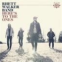 Rhett Walker Band - Here's to the Ones