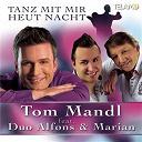 Tom Mandl - Tanz mit mir heute nacht