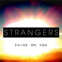 Les Strangers - Shine on you