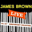 James Brown - James brown live: the 60th anniversary collection