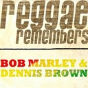 Bob Marley / Dennis Brown - Reggae remembers: bob marley and dennis brown