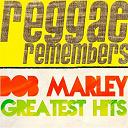 Bob Marley - Reggae remembers: bob marley greatest hits (reggae remembers)