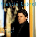 Francis Cabrel - l'essentiel / 1977-2007