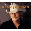 Alan Jackson - 16 biggest hits : alan jackson