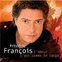 Frédéric François - L'amour c'est comme le tango