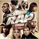 Alicia Keys / Chris Brown / Flo Rida / Kamelancien / Kat Deluna / Kery James / L&eacute;a Castel / Psy4 De La Rime / Rim-K / Sean Kingston / Sefyu / Sinik / Soulja Boy Tell`em / Tunisiano / Usher / Zaho - Planete rap 2008 /vol.3