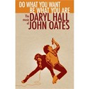 Daryl Hall / John Oates - Do what you want, be what you are: the music of daryl hall & john oates