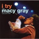 Macy Gray - I try : the macy gray collection