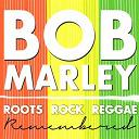Bob Marley - Roots rock reggae remembered