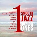 Al Jarreau / Boney James / Chuck Loeb / Eric Marienthal / George Benson / Jessy J / Kenny G / Norman Brown / Paul Brown / Walter Beasley - Smooth jazz #1s