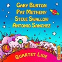 Antonio Sanchez / Gary Burton / Pat Metheny / Steve Swallow - Quartet live!