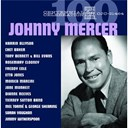 Bill Evans / Chet Baker / Dianne Reeves / Etta Jones / Freddy Cole / Jane Monheit / Jimmy Witherspoon / Karrin Allyson / Mel Tormé / Monica Mancini / Rosemary Clooney / Sarah Vaughan / Tierney Sutton Band / Tony Bennett - Centennial celebration: johnny mercer