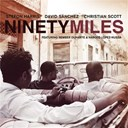 Christian Scott / David Sanchez / Stefon Harris - Ninety miles