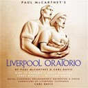 Carl Davis / Choristers Of Liverpool Cathedral / Jerry Hadley / Kiri Te Kanawa / Paul Mc Cartney / Royal Liverpool Philharmonic Choir / Royal Liverpool Philharmonic Orchestra / Sally Burgess / Willard White - Liverpool oratorio