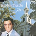 "Elvis Presley ""The King"" - How great thou art"