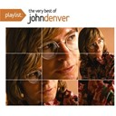 John Denver - Playlist: the very best of john denver