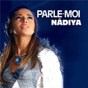 Nadiya - Parle moi