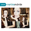 Martina Mc Bride - Playlist: the very best of martina mcbride
