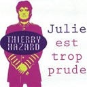 Thierry Hazard - Julie est trop prude
