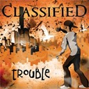 Classified - Trouble