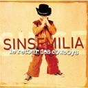 Sinsemilia - Le retour des cowboys