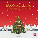 Jo Akepsimas / Mannick - Mannick et jo chantent noël pour les enfants