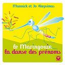 Jo Akepsimas / Mannick - Le maringouin et la danse des prénoms