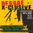 Angelo / Aumar Pulhosow / Blackman / Jah Ben-I / Latypik / Manu / Pierpoljak / Positive Young Lion / Sister Shann / Spraggy / Tiken Jah Fakoly / Tonton David / Welcome - Reggae x-clusive vol. 1