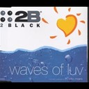2 Black - Waves of luv