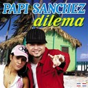 Papi Sanchez - Dilema