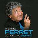 Pierre Perret - Le Monde de Pierrot