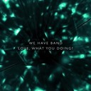 We Have Band - Love what you doing? ep