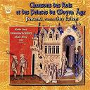 Ensemble Perceval, Robert Guy, Katia Care, Alain Serge, Jean Pierlot, Alain Barre - Chansons des rois & des princes du moyen-âge