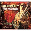 Mr Hardearly - White urban blues