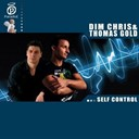 Dim Chris / Thomas Gold - Self control