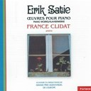 France Clidat - Erik Satie : Oeuvres pour piano (Piano Works / KlavierWerke)