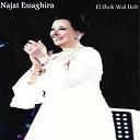 Najat Essaghira - El shok wal hob