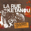 La Rue Ketanou - Ouvert a double tour