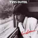 Yves Duteil - Ton absence