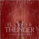 El Crisis / Thunder - Could she be loved (the remixes)