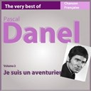 Pascal Danel - The very best of pascal danel, vol. 2 : je suis un aventurier