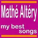 Mathe Altery - My best songs - mathé altéry