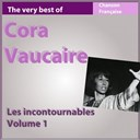 Cora Vaucaire - The very best of cora vaucaire, vol. 1 (les incontournables de la chanson française)