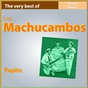 Los Machucambos - The very best of los machucambos: pepito
